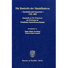 Die Kontrolle der Staatsfinanzen.: Geschichte und Gegenwart, 1714 - 1989. Festschrift zur 275. Wiederkehr der Errichtung der Preußischen General-Rechen-Kammer.