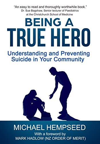 Being A True Hero: Understanding and Preventing Suicide in Your Community (English Edition)