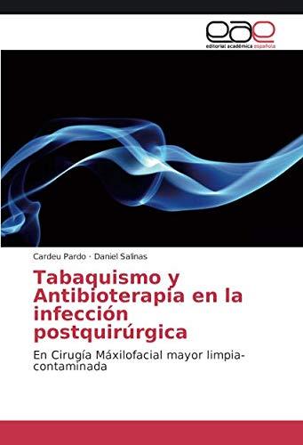 Tabaquismo y Antibioterapia en la infección postquirúrgica por Pardo Cardeu