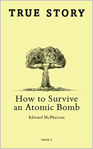 How to Survive an Atomic Bomb (True Story Book 5) (English Edition) -