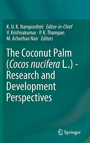 The Coconut Palm (Cocos nucifera L.) - Research and Development Perspectives -