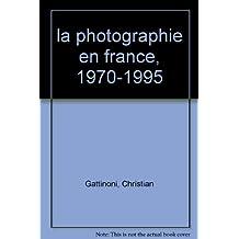 la photographie en france, 1970-1995