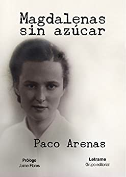 Magdalenas sin azúcar de [Arenas, Paco, Martínez López, Paco]
