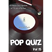 Pop Quiz Vol 15: 100 Multiple-Choice Questions on 7 Decades of Pop Music (Indie, Punk Rock, New Wave, Rap, Grunge, Disco, Country, Soul, Glam Rock, Folk, Brit Pop)