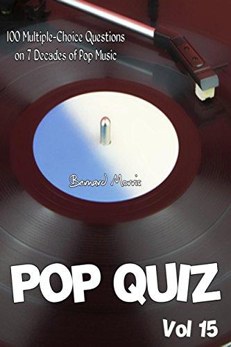 Pop Quiz Vol 15: 100 Multiple-Choice Questions on 7 Decades of Pop Music (Indie, Punk Rock, New Wave, Rap, Grunge, Disco, Country, Soul, Glam Rock, Folk, Brit Pop) (English Edition)