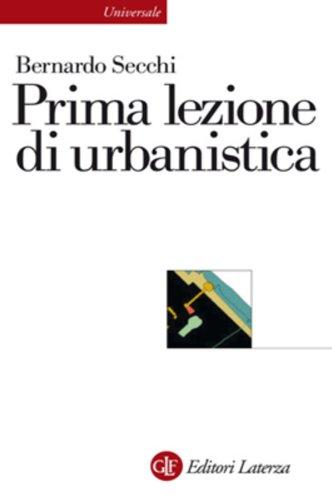 Prima lezione di urbanistica (Universale Laterza. Prime lezioni)