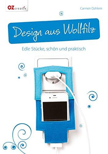 Design aus Wollfilz: Edle Stücke, schön und praktisch