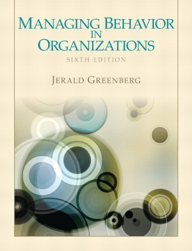 Managing Behavior in Organizations (6th Edition) 6th by Greenberg, Jerald (2012) Paperback