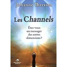 Les Channels - Etes-vous un messager des autres dimensions ?