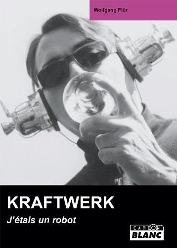 KRAFTWERK J'étais un robot par Wolfgang Flür