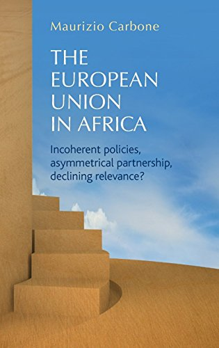 The European Union in Africa by Maurizio Carbone (Editor) (Illustrated, 30 Jul 2013) Hardcover