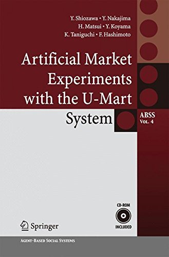Artificial Market Experiments with the U-Mart System (Agent-Based Social Systems) by Yoshinori Shiozawa (2014-11-22)