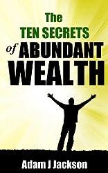 The Ten Secrets of Abundant Wealth (The Ten Secrets of Abundance Book 4) (English Edition)