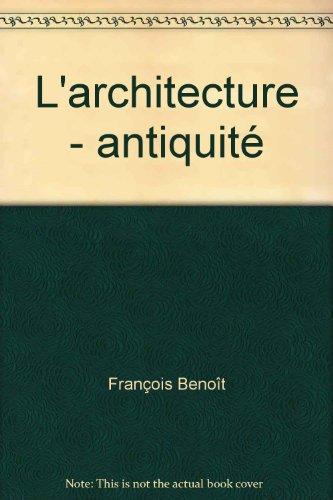 L'architecture - antiquité