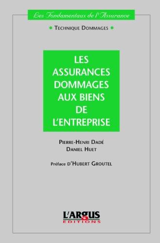 Les assurances dommages aux biens de l'entreprise par Pierre-Henri Dadé