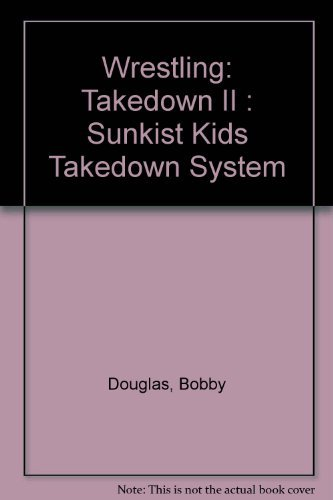 wrestling-takedown-ii-sunkist-kids-takedown-system-by-bobby-douglas-1988-03-02