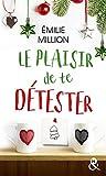 Le plaisir de te détester : une comédie romantique idéale pour les fêtes de Noël ! (HQN)