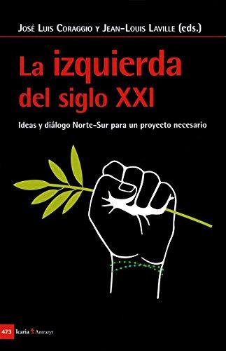 Izquierda del siglo XXI, La: Ideas y diálogos Norte-Sur para un proyecto necesario (Antrazyt)