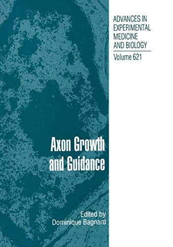Axon Growth and Guidance (Advances in Experimental Medicine and Biology, Band 621)