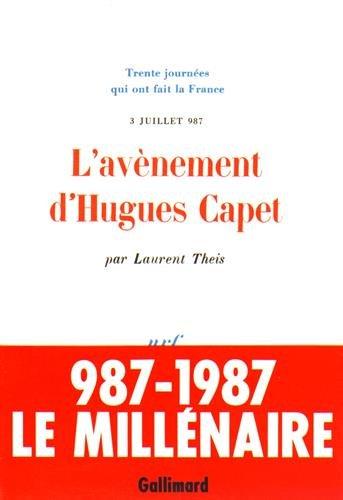 L'avènement d'Hugues Capet: (3 juillet 987)