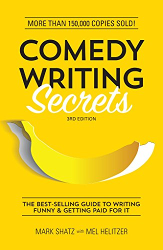 Comedy Writing Secrets: The Best-Selling Guide to Writing Funny and Getting Paid for It (English Edition) por Mark Shatz