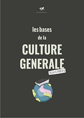 Les bases de la culture générale (illustrées)