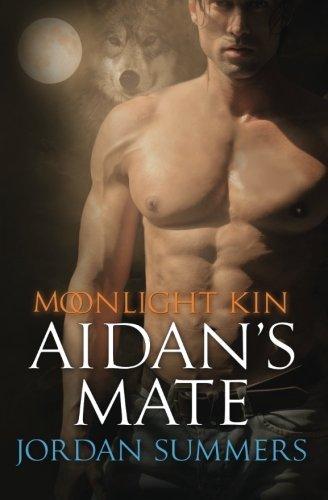 Moonlight Kin 2: Aidan's Mate (Volume 2) by Jordan Summers (2014-07-29) (Jordan Summers)