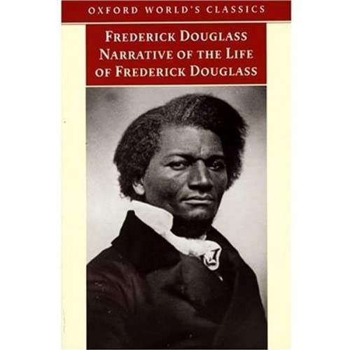Narrative of the Life of Frederick Douglass, an American Slave: Written by Himself (Oxford World's Classics) by Frederick Douglass (1999-10-07)
