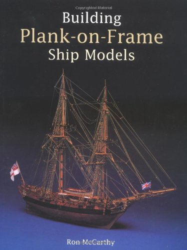 BUILDING PLANK ON FRAME SHIP MODELS por Ron McCarthy