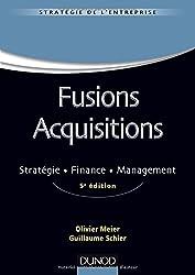 Fusions acquisitions - 5e éd. - Stratégie. Finance. Management