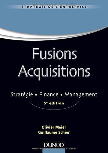 Fusions acquisitions : Stratégie, finance, management par Olivier Meier, Guillaume Schier