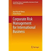 Corporate Risk Management for International Business (Accounting, Finance, Sustainability, Governance & Fraud: Theory and Application)