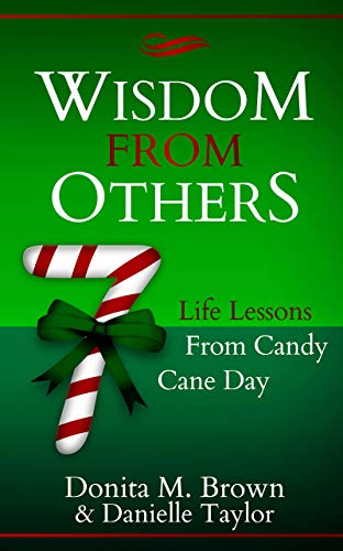 Wisdom From Others: 7 Life Lessons From Candy Cane Day (English Edition)