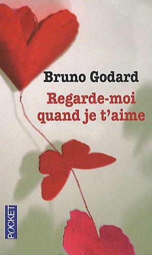 REGARDE-MOI QUAND JE T AIME par BRUNO GODARD
