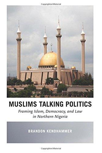 Muslims Talking Politics: Framing Islam, Democracy, and Law in Northern Nigeria