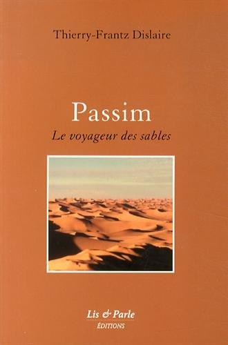 Passim : Le voyageur des sables par Thierry-Frantz Dislaire