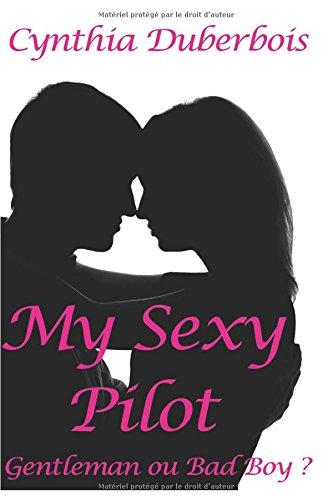 My Sexy Pilot: Gentleman ou Bad Boy
