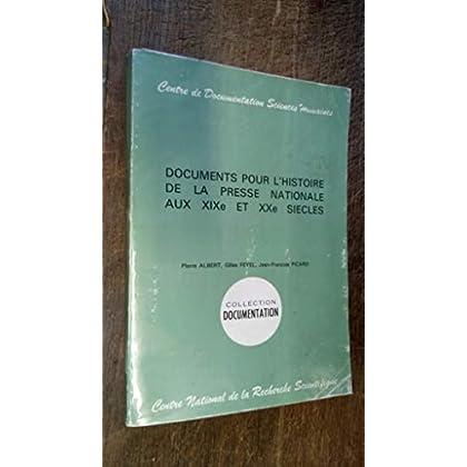 Documents pour l'histoire de la presse nationale au XIXe et XXe siècles