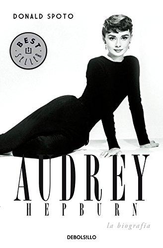 Audrey Hepburn: La biografía (BEST SELLER) por Donald Spoto