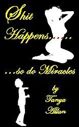 Shit Happens - so do Miracles (English Edition)