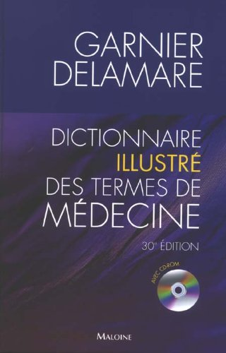 Dictionnaire illustr des termes de mdecine Garnier-Delamare (1Cdrom)