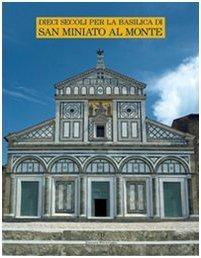 Dieci secoli per la Basilica di San Miniato al Monte (Italian Edition) by Francesco Gurrieri (2007-12-31)