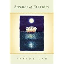 Strands of Eternity by Vasant Lad (2004-11-23)