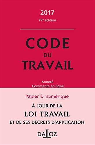 Code du travail : Annoté et commenté en ligne par From Dalloz-Sirey