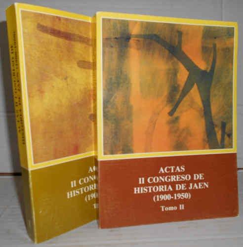 ACTAS II CONGRESO DE HISTORIA DE JAÉN (1900 - 1950 ). 1ª edición. Jaén, del 6 al 8 de Noviembre de 1991. II primeros volúmenes de V