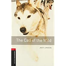 The Call of the Wild 8. Schuljahr, Stufe 2 - Neubearbeitung: Reader (Oxford Bookworms Library. Classics. Stage 3)