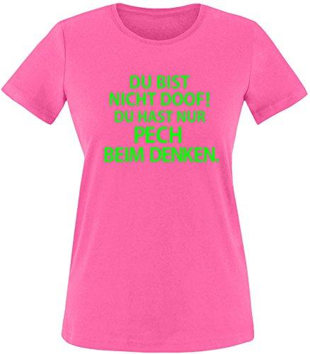 EZYshirt® Du bist nicht Doof ! Du hast nur Pech beim Denken Damen Rundhals T-Shirt Fuchsia/Neongrün