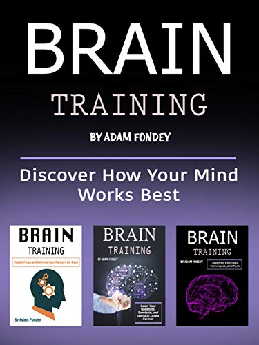 Brain Training: Discover How Your Mind Works Best (English Edition)