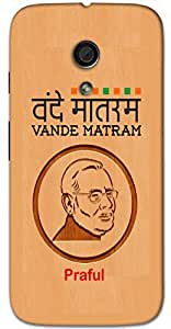 Aakrti cover With Narendra Modi's Art and Vande Matram Logo for Model : Moto X-Play .Name Praful (Playful / In Bloom ) replaced with Your desired Name