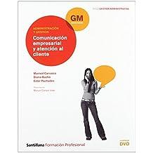 Administración y Gestión Comunicación Empresarial y Atención Al Cliente Gm Ciclo Gestión Administrativa Santillana Fp de Vv.Aa. (3 may 2010) Tapa blanda